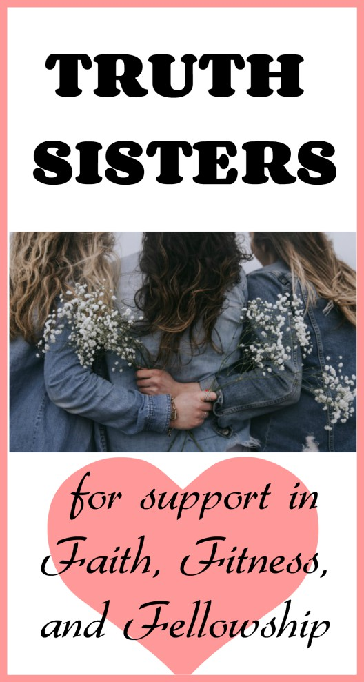 Truth Sisters For Support in Faith, Fitness, and Fellowship