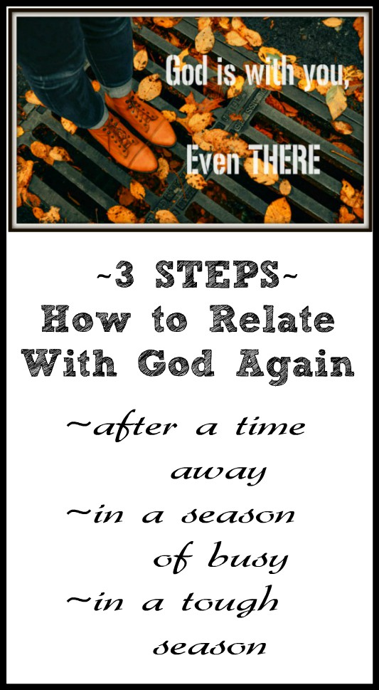 3 Steps to Relate With God Again