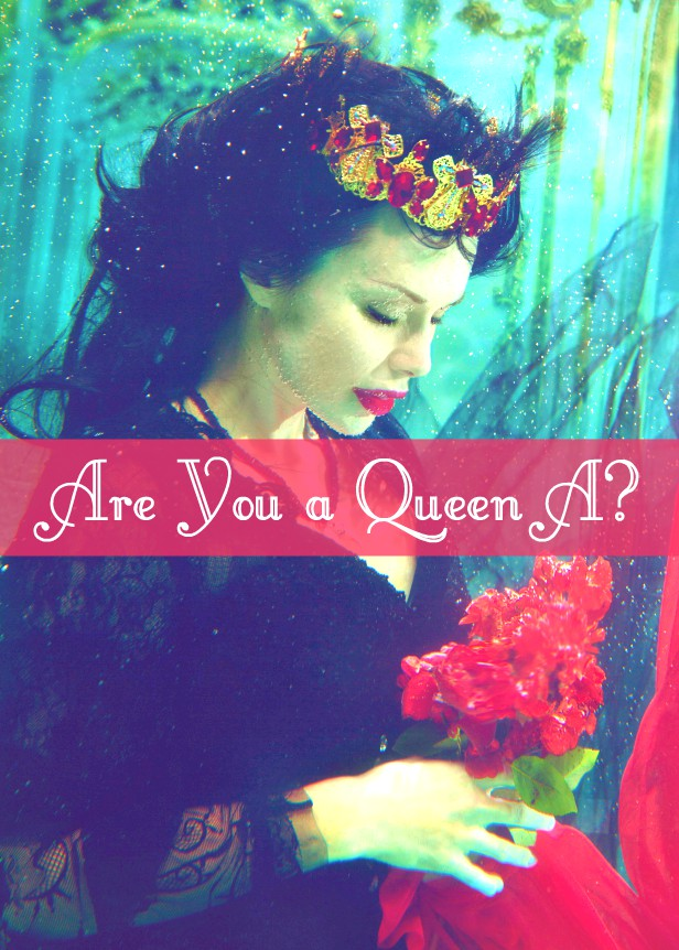 Are You a Queen A